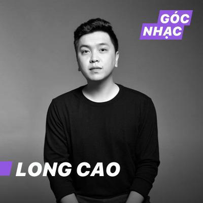 Góc nhạc Long Cao - Long Cao
