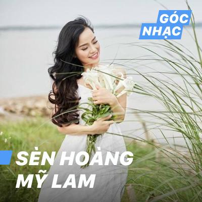 Góc nhạc Sèn Hoàng Mỹ Lam - Sèn Hoàng Mỹ Lam