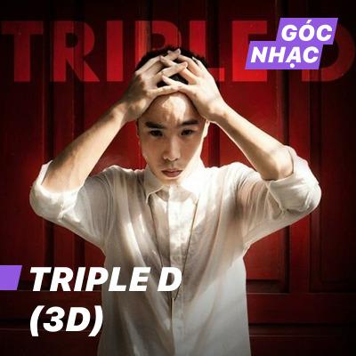 Góc nhạc Triple D (3D) - Triple D (3D)