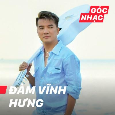 Góc nhạc Đàm Vĩnh Hưng - Đàm Vĩnh Hưng