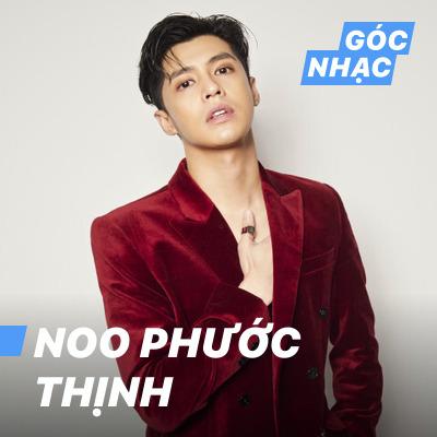 Góc nhạc Noo Phước Thịnh - Noo Phước Thịnh