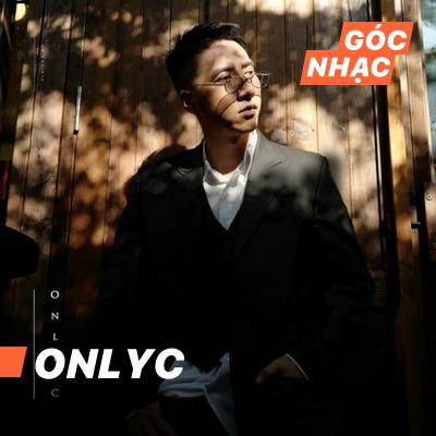Góc nhạc OnlyC - OnlyC