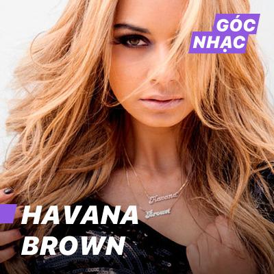 Góc nhạc Havana Brown - Havana Brown