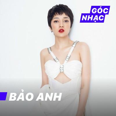 Góc nhạc Bảo Anh - Bảo Anh