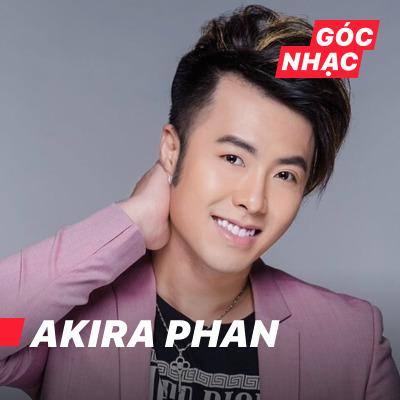 Góc nhạc Akira Phan - Akira Phan