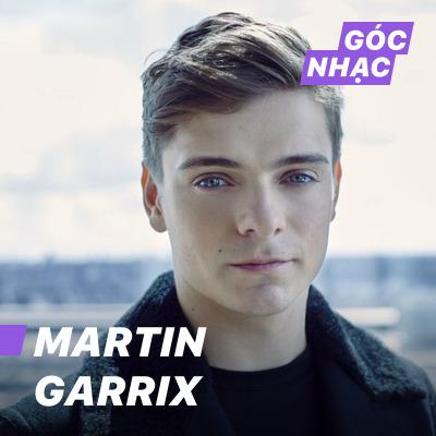 Góc nhạc Martin Garrix - Martin Garrix