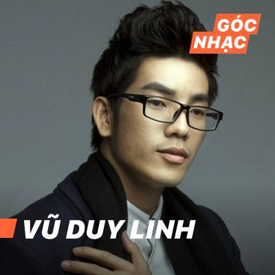 Góc nhạc Vũ Duy Linh - Vũ Duy Linh
