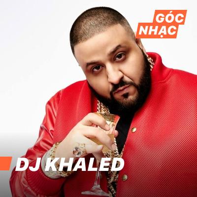 Góc nhạc DJ Khaled - DJ Khaled