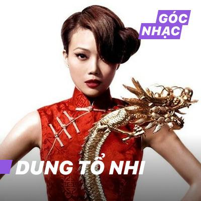 Góc nhạc Dung Tổ Nhi