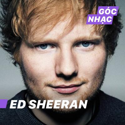 Góc nhạc Ed Sheeran - Ed Sheeran