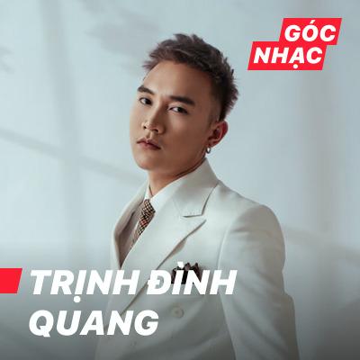 Góc nhạc Trịnh Đình Quang - Trịnh Đình Quang