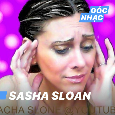 Góc nhạc Sasha Sloan - Sasha Sloan